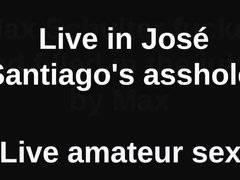 Live in José Siantago asshole