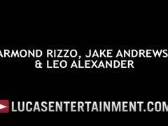Armond Rizzo, Jake Andrews, Leo Alexander