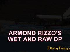 Armond Rizzo's Wet and Raw DP